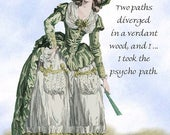 "Two Paths Diverged in a Verdant Wood, and I ... I Took The Psycho Path. - Marie Antoinette 4"" x 6"" Postcards - Free Shipping in USA"