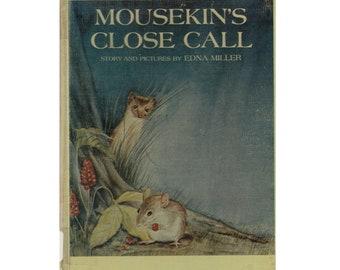 Mousekin's Close Call by Edna Miller, children's woodland animal book, children's wildlife book, nature book, wild animals, Mousekin book
