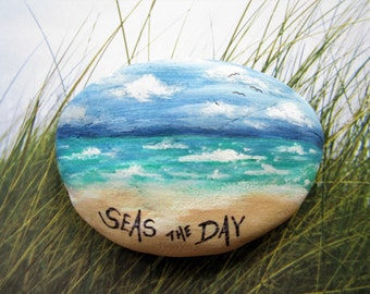 Seas The Day Painted Rock Inspirational stone. garden decor. Beach paperweight