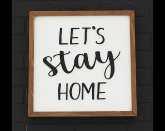 Let's Stay Home - Modern Farmhouse - Farmhouse Style - Laser Cut Wood - Bedroom Art - Wedding Gift Idea - Anniversary - Rustic Wood Sign