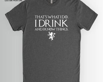 Game of Thrones Shirt | I drink and I know things, Tyrion Lannister, Beer Shirt, Funny Beer