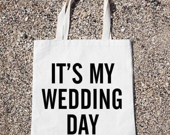 It's My Wedding Day Tote Bag Gift For Reader Funny Canvas Bag, Canvas Tote Bag, Shopping Bag, Grocery Bag, Wedding Shower, Bride,