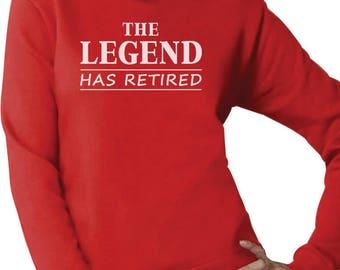 The Legend Has Retired - Great Retirement Gift Idea Women Sweatshirt