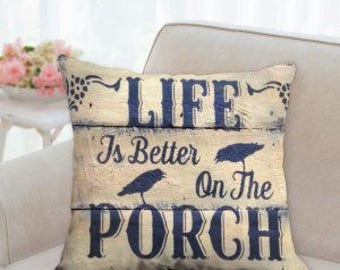 Life Is Better On The Porch Pillow