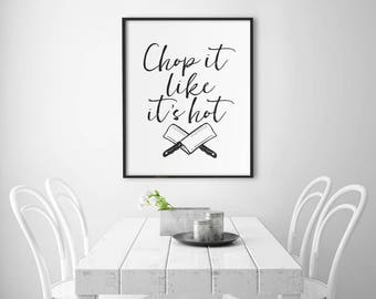 Kitchen PRINTABLE Art Print - Chop It Like It's Hot - Black and White - Funny Kitchen Art - Housewarming Gift - Minimalist - SKU:6336