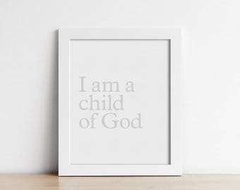 Baptism Gift - PRINTABLE Nursery Art - Minimalist Modern - Religious - I Am A Child Of God - Beige Light Grey - Christening Gift - SKU:3117
