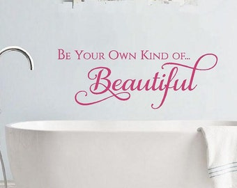 Be Your Own Kind Of Beautiful | Wall Decal | Mirror Decal | Teen Girl Bedroom Decal | Bathroom Decor | Home Decor | Be Your Own Decal |CE133