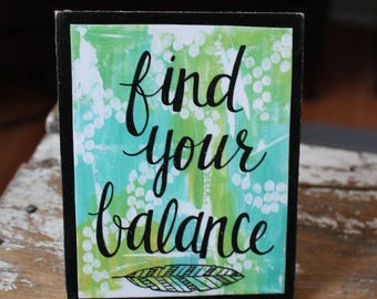 Find Your Balance Wood Mounted Art Print, Feather, Handlettered Inspiration, Painted Quotes, Home Decor, Desk Art