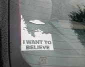 I want to Believe Vinyl Decal - Aliens - UFO - Vinyl Decal for Laptop - Car Window Decal - Vinyl Decal Sticker - Window Decal