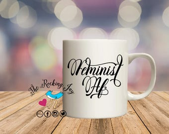 Feminist af, mug for  mom,  mothers day, offensive mugs, funny mug, sublimated mug,
