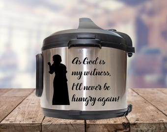 Instant pot Decal,As god is my witness, gone with the wind, IP decal, crock pot decal, pressure cooker