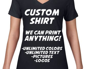 Womens Custom V Neck, Ringspun Semi-Sheer Vneck, Custom T Shirt, Design Your Own Customized Tshirt, Vneck, Custom Text, Personalized Shirt