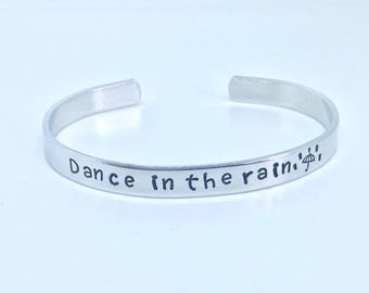 Dance In The Rain Inspirational Aluminum Bracelet - Hand Stamped, Gift Under 20