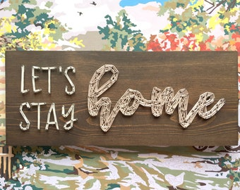 MADE TO ORDER Let's Stay Home String Art Board