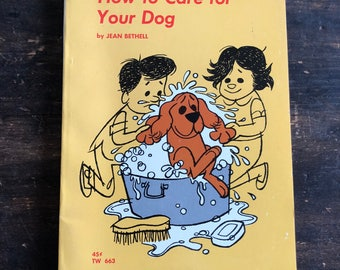 How To Care For Your Dog by Jean Bethell / Paperback Book / Dog Care Guide / Children's Book / 1969 Fifth Printing