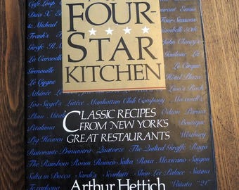 The Four Star Kitchen:  Classic Recipes From New York's Great Restaurants Vintage