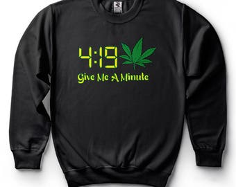 Marijuana Sweatshirt Funny Cannabis weed Legalize Fleece Sweater April 20 Funny Gift Sweater