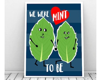 We Were Mint To Be Download Print, Funny, Wedding Art, Downloadable Art, Kitchen Art, Herb, Pun, Punny, Engagement Part, Love, Anniversary