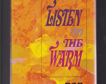 Listen To The Warm by Rod McKuen. Poetry. Very Good Condition.  Small Hardback, 1967.  Gift quality.