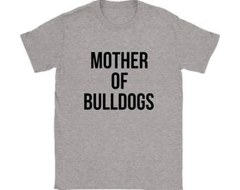 Mother of Bulldogs T-shirt, Dog lovers Tshirt, English Bulldog Funny Tee Shirts, Dog lover gift apparel shirt