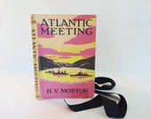 Atlantic Meeting by HV Morton  1944 3rd Edition Methuen  Co London  17 Black and White Photos  Dust Jacket  Second World War History