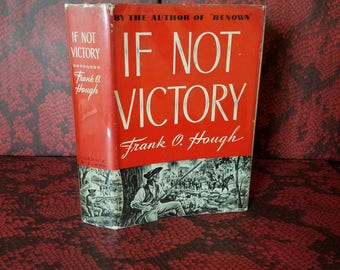 If Not Victory by Frank O. Hough - 1st Edition Historical Novel about the Revolutionary War Period published in 1939