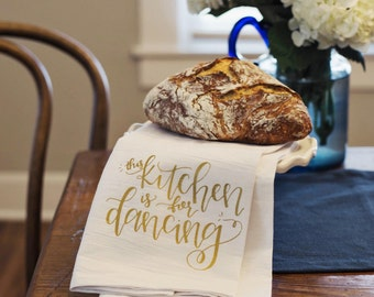 This Kitchen Is For Dancing Hand Lettered Decorative Tea Towel