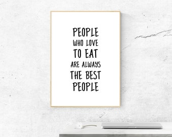 Julia Child Kitchen Wall Art People Who Love To Eat Are Always The Best People, Famous Quote Print, Julia Child Quote, Julia Child Poster
