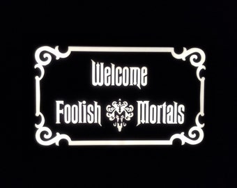 LED Lit Haunted Mansion Inspired Prop Sign / Plaque Replica Welcome Foolish Mortals ( Disney Inspired Prop Replica )