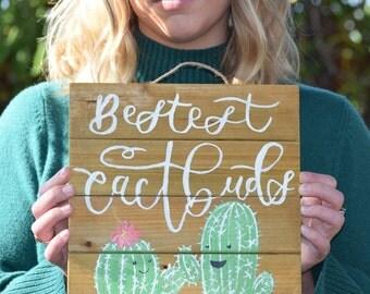 Bestest Cactbuds Hanging Wooden Sign