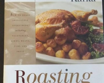 Roasting , 1995 , Barbara Kafka , Roasting Cookbook , A Simple Art