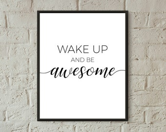 wake up and be awesome printable art be awesome poster black and white print inspirational quote teen room wall decor bedroom wall art quote