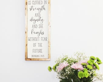 Proverbs 31:25, She is clothed in strength and dignity, Wood sign, Calligraphy, Home decor, Just because, Gifts for her, Wall sign