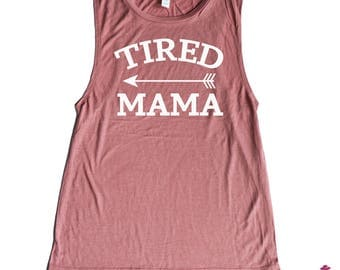 Tired As A Mother Muscle Tank  - Tired As A Mother Tank - Workout Shirt - Flowy Muscle Tank - Tired Mom - Busy Moms - New Mom - Need Sleep T