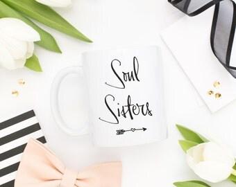 Soul Sisters Mug,Unbiological Sister Mug,Long Distance Friendship, Friendship Mug, Bestie Mug, Best Friend Mug,BF Mug,Best Friend Coffee Mug