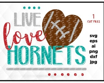 Live Love Hornets, SvG Sayings, football svg, football sister svg, football mom svg, svg for Cricut, svg for Silhouette, kids svg, sport