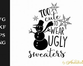 Too cute to wear ugly sweaters SVG Cut File