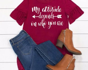 Quote Svg, Attitude Svg, Funny Svg, My Attitude Depends on Who you Are Svg,Dxf,Png,Jpeg