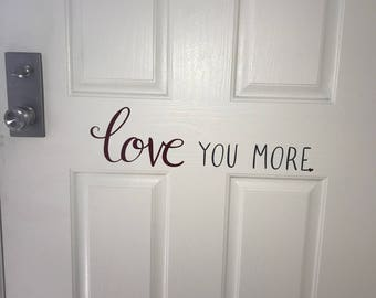 love you more vinyl decal