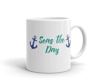 Seas the Day Cup, Seas the Day, Seas the Day Mug, Nautical Gift, Congratulations Gift, Seas the Day Art, Nautical Mug