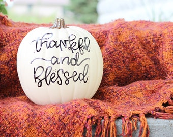 Thankful and Blessed - Hand lettered White Faux Pumpkin, Fall Decor, Thanksgiving Pumpkin, Hand painted Lettering, Custom Calligraphy