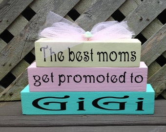 The Best Moms Get Promoted To Gigi, Wood and Vinyl Small Stackable Blocks, Grandparents, Pregnancy Announcement, Best Gigi