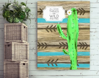 All Good Things Are Wild And Free Wall Art, Cactus Canvas, Watercolor Cactus Art, Desert Home Decor, Rustic Cactus Art, Succulent Plant Art