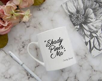 "Golden Girls Mug, Golden Girls Quotes, Golden Girls fan mug, quote mug, Dorothy Zbornak, Golden Girls, ""Shady Pines, Ma"" mug"