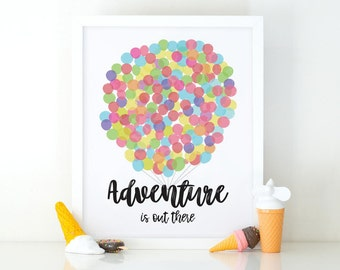 Adventure is out there, Disney Movie, UP printable art, UP quote, nursery art, quote Balloons, Printable wall Art Nursery, colorful balloons