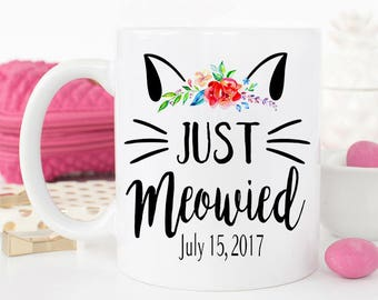 Just Meowied Mug, Just Married Cat Mug, I'm getting meowied, Cat Lover Mug, Cat Meowied Wedding, Getting Meowied Mug, Meowied Cat Mug