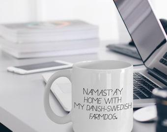 Danish-Swedish Farmdog Mug - Danish-Swedish Farmdog Gift - Namast'ay Home With My Danish-Swedish Farmdog Mug