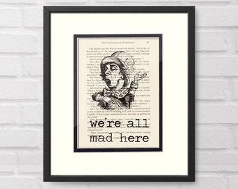 Alice in Wonderland, Mad Hatter, We're All Mad Art over Vintage Alice in Wonderland Book Page - Boss Gift, Alice in Wonderland Decor, Alice