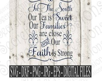 In The South Svg, Sweet Tea Svg, Southern Svg, South Svg, Svg File, Digital File, Eps, Png, JPEG, DXF, Svg, Cricut Svg, Silhouette Svg