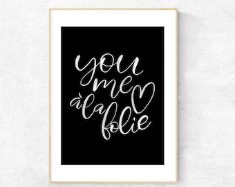 You Me a la Folie (You Me like Crazy) Brush Lettering in white - Digital Download